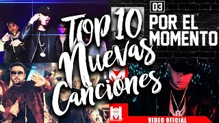 top 10 canciones en espaol lo mas nuevo 1622 enero 2017