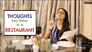 Thoughts You Have in a Restaurant | Indians in Restaurant