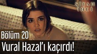 Siyah İnci 20. Bölüm (Final) - Vural Hazal
