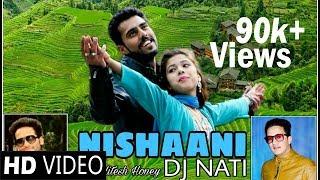 Nishani DJ Naati   Himachali Pahadi Album   Hitesh Honey   Full Video   2017   pahari video