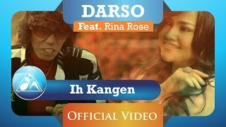 Darso feat Rina Rose - Ih Kangen (Official Video Clip)