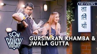 Son Of Abish feat. Gursimran Khamba & Jwala Gutta