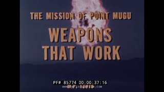 U.S. NAVY THE MISSION OF PT. MUGU PACIFIC MISSILE TEST RANGE WEAPONS THAT WORK  85774