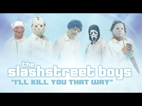 "SLASHSTREET BOYS ""I LL KILL YOU THAT WAY OFFICIAL BACKSTREET BOYS PARODY"