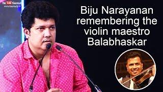 Biju Narayanan remembering the violin maestro Balabhaskar | Kaumudy TV