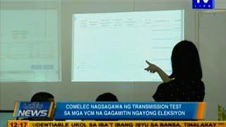 COMELEC nagsagawa ng transmission test sa mga VCM na gagamitin