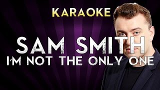 Sam Smith - I'm Not The Only One | HIGHER Key Karaoke Instrumental Lyrics Cover Sing Along
