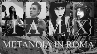 IAMX: 'Metanoia In Roma' (Live @ Orion Club 2016.03.23) - Multicam