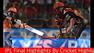 IPL Final Highlights Sunrisers Vs Royal Challengers By Cricket highlights 2016