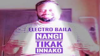 Nangi tikak innako (Electro BAILA)