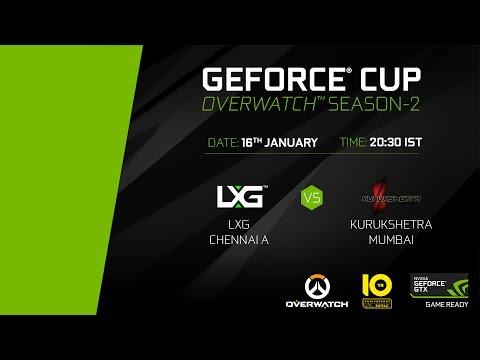 GeForce Cup: Overwatch Season 2   LXG Chennai A vs Kurukshetra Mumbai   Quarter-Finals
