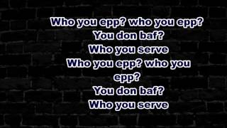 OLAMIDE FT PHYNO - WHO YOU EPP (LYRICS)