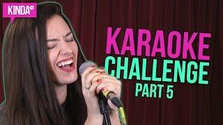 KARAOKE CHALLENGE PART 5 | KindaTV ft. Natasha Negovanlis