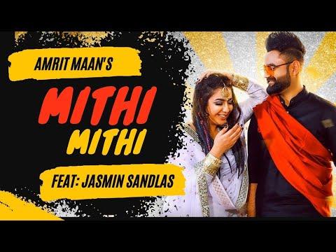 Xxx Mp4 Mithi Mithi Full Video Amrit Maan Ft Jasmine Sandlas Intense New Punjabi Songs 2019 3gp Sex