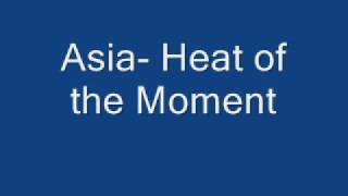 Asia- Heat of the Moment