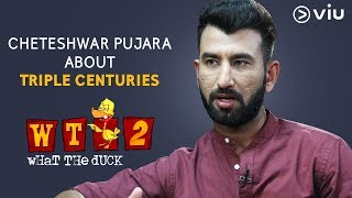 Cheteshwar Pujara About Triple Centuries | What The Duck Season 2 | Vikram Sathaye | WTD2 |Viu India