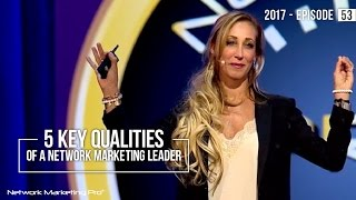 5 Key Qualities of a Network Marketing Leader