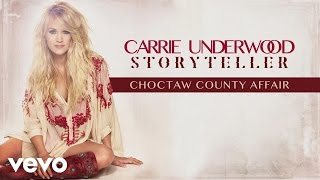 Carrie Underwood - Choctaw County Affair (Audio)