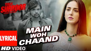 MAIN WOH CHAAND Lyrical Video | Himesh Reshammiya, Farah Karimaee | T-Series
