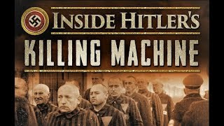 Inside Hitler's Killing Machine: Episode 1 - The Nazi Camps: An Architecture of Murder