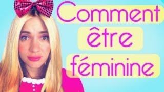 Comment être féminine - Natoo