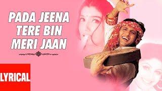 Pada Jeena Tere Bin Meri Jaan Lyrical Video | Pardesi Babu | Govinda, Shilpa Shetty, Raveena Tandon