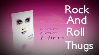 Icon For Hire   Rock and Roll Thugs Lyric Video