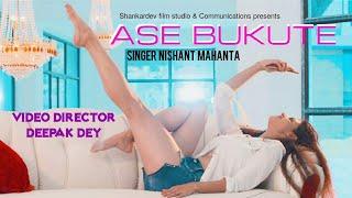 ASE BUKUTE | SINGER NISHANT MAHANTA |  Assamese Superhit Song 2017 | Deepak Dey