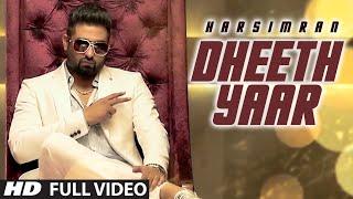 Harsimran: Dheeth Yaar Full Video | New Punjabi Song | HeartBeat