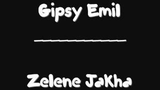 Gipsy Emil - Zelene Jakha (RomaneGila)