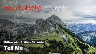 Killercats - Tell Me (ft. Alex Skrindo) (Matrix Intro 2018)