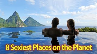Top 8 Sexiest Places on the Planet - AllTimeTop