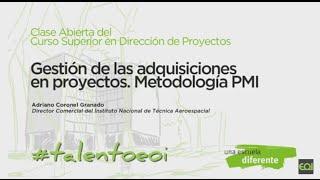 Clase abierta: Gestión de las adquisiciones en proyectos. Metodología PMI