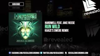 Hardwell feat. Jake Reese - Run Wild (KAAZE's Swede Remix) [OUT NOW!]
