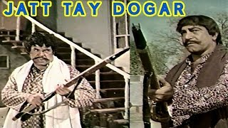 JATT TAY DOGAR (1983) - SULTAN RAHI, MUMTAZ & MUSTAFA QURESHI - OFFICIAL PAKISTANI MOVIE