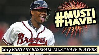 2019 Fantasy Baseball - Must Own Players for 2019 - Draft Day Targets