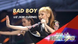 Bad boy   LIZ (Phan Kim Cương)   Be A Star - Bạn Là Ngôi Sao
