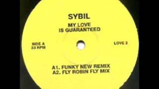 Sybil 'My Love is Guaranteed' (Fly Robin Fly Mix)