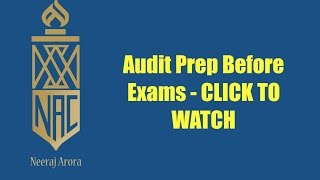 Audit Preparation before Exams | CA IPCC Audit Preparation before Exam | Overview