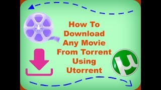 How To Download Any Movie From Torrent Using Utorrent