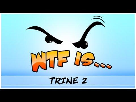 ► WTF Is... - Trine 2 ? (inc. exclusive non-beta footage)