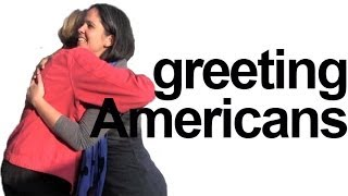 How to say HELLO! How are you? Greet Americans! English Pronunciation