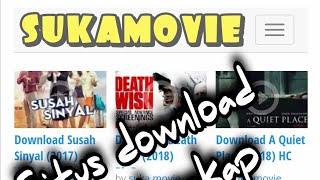 Tutorial download film asia,barat,indo di SUKAMOVIE