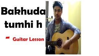Manish Sagar Guitar tutorial | Atif Aslam | Bakhuda Tumhi Ho Kismat Konnection | Shahid Kapoor vidya