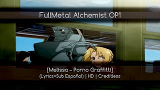FullMetal Alchemist OP1 [Melissa – Porno Graffitti] (Lyrics+Sub Español) | HD | Creditless