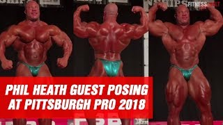 Phil Heath Guest Posing At IFBB Pittsburgh Pro 2018 | Fitness Volt