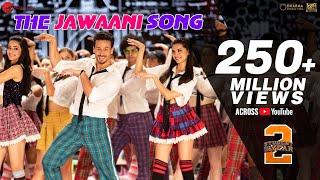 The Jawaani Song – Student Of The Year 2 | Tiger Shroff, Tara & Ananya| Vishal & Shekhar | RD Burman