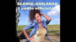 ELODIE ANILANAO  (audio officiel)