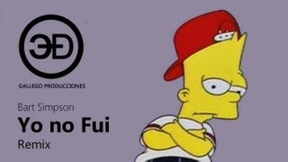 Yo no fui (Remix) - Bart Simpson