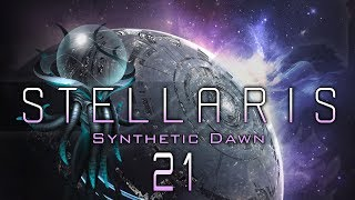 STELLARIS SYNTHETIC DAWN #21 EVEN MORE WAR Stellaris Synthetic Dawn DLC - Let